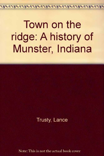 Town on the Ridge: A History of: Trusty, Lance