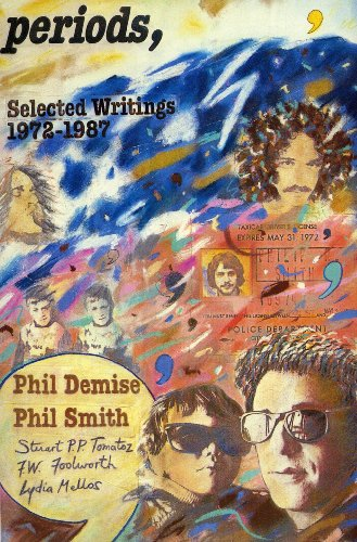 Periods: Selected Writings 1972-1987 (No 23): Demise, Phil, Smith, Phil