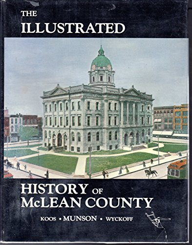 The Illustrated History of McLean County (Transactions: Munson, Don, Wyckoff,