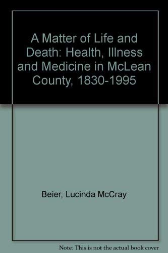 A Matter of Life and Death: Health,: Beier, Lucinda McCray