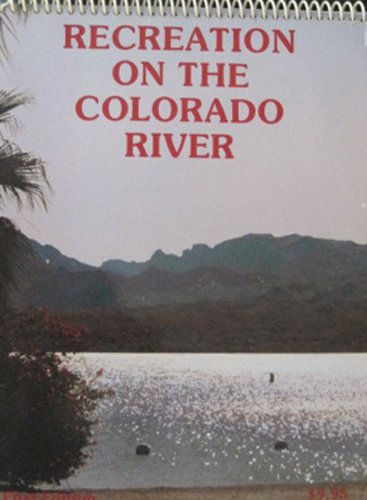 Recreation on the Colorado River: D. J. Dirksen