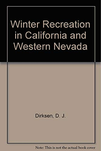Winter Recreation in California and Western Nevada: D.J. Dirkson, R.A. Reeves