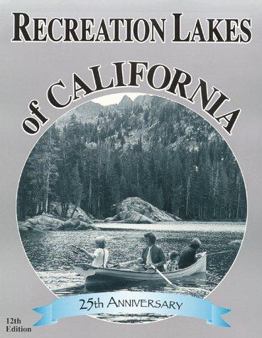 Recreation Lakes of California - 12th Edition: Dirksen, D. J.