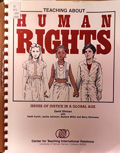 9780943804613: Teaching About Human Rights Issues of Justice in a Global Age Grades 7-12