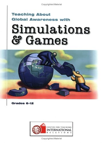 9780943804859: Teaching About Global Awareness with Simulations and Games, Grades 6-12 (Global Awareness Series)