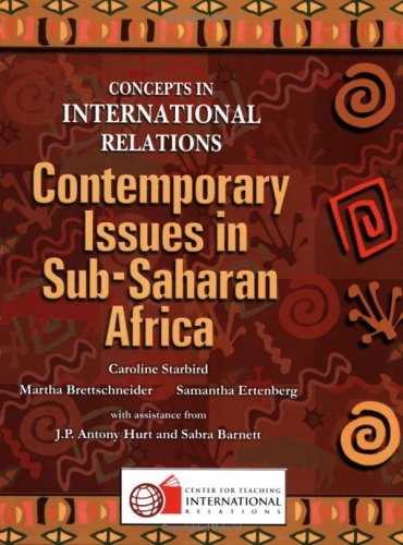 Concepts in International Relations: Contemporary Issues in Sub-Saharan Africa: Caroline Starbird, ...