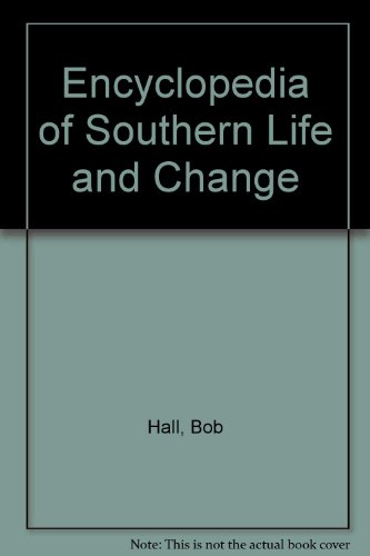 Encyclopedia of Southern Life and Change (0943810159) by Hall, Bob; Pfister, Jospeh