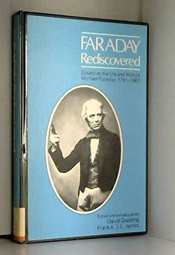 9780943818917: Faraday Rediscovered: Essays on the Life and Work of Michael Faraday, 1791-1867