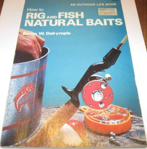 How to Rig and Fish Natural Baits.
