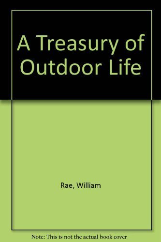 A Treasury of Outdoor Life: Rae, William