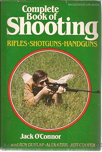 9780943822198: Complete Book of Shooting: Rifles, Shotguns, Handguns