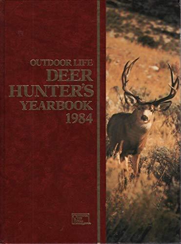 The Outdoor Life Deer Hunter's Yearbook 1984 (0943822203) by Outdoor Life