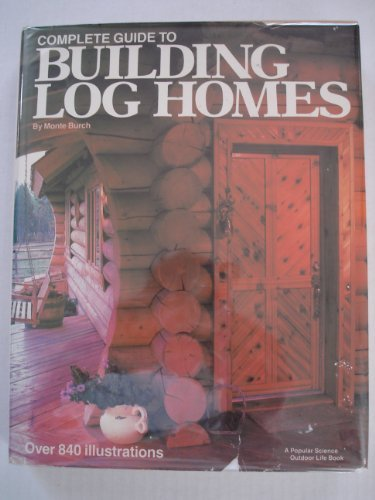 9780943822273: Complete Guide to Building Log Homes