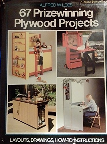 9780943822402: 67 prizewinning plywood projects: From eight years of the Popular science design competition