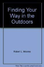 Finding your way in the outdoors: Compass: Robert L. Moores