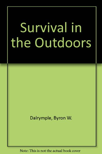 Survival in the Outdoors (0943822424) by Dalrymple, Byron W.