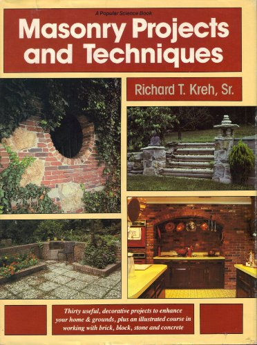 Masonry Projects and Techniques: Kreh, Richard T.,