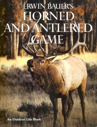 Erwin Bauer's Horned and Antlered Game