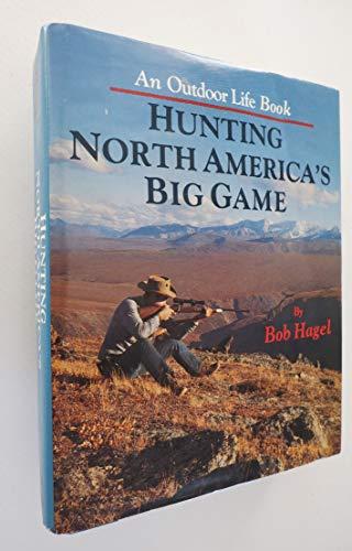 Hunting North America's Big Game (0943822831) by Hagel, Bob