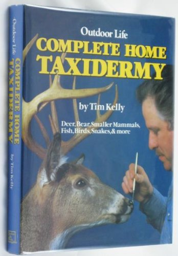 9780943822877: Outdoor Life Complete Home Taxidermy