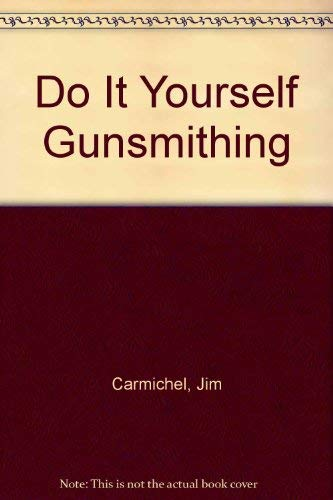 9780943822921: Do It Yourself Gunsmithing