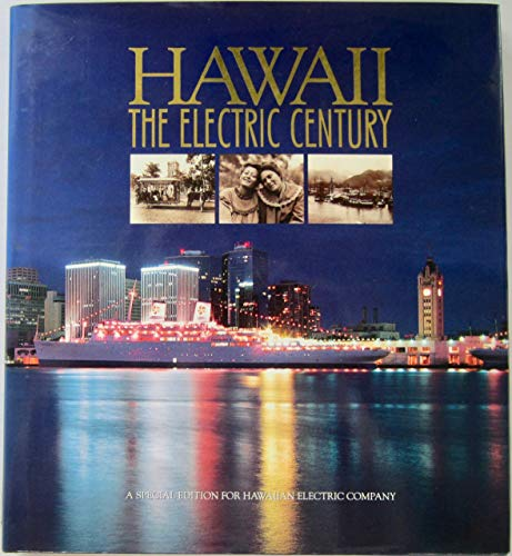 Hawaii: The Electric Century (A Special Edition: Carl Myatt