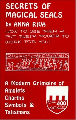 Secrets of Magical Seals: A Modern Grimoire: Anna Riva