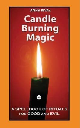 Anna Riva's Candle Burning Magic: A Spellbook: Anna Riva