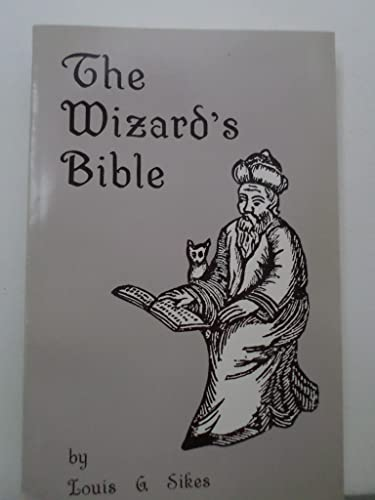 Wizard's Bible: Louis G. Sikes