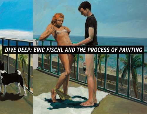 9780943836416: Dive Deep - Eric Fischl and the Process of Painting