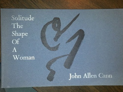 SOLITUDE THE SHAPE OF A WOMAN: Cann, John Allen