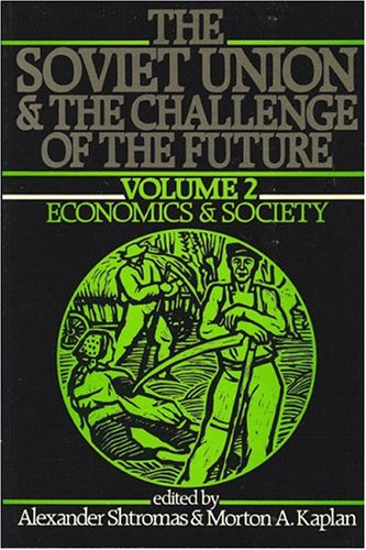 The Soviet Union & the Challenge of the Future : Economics & Society (Vol. 2)