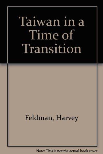 Taiwan in a Time of Transition: Harvey Feldman; Michael