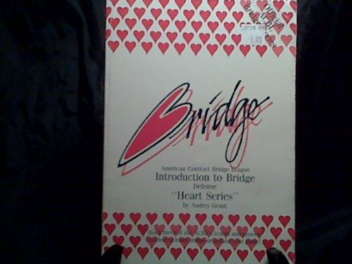 Heart Series: Introduction to Bridge Defense: Grant, Audrey