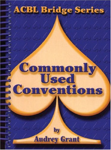 Commonly Used Conventions (ACBL Bridge) (9780943855141) by Audrey Grant