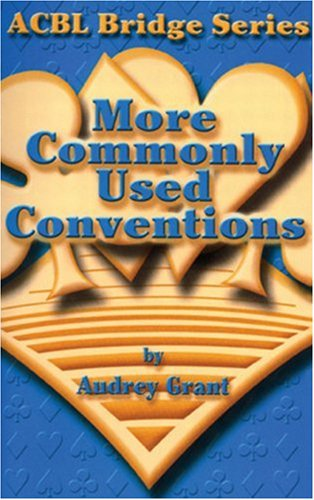 More Commonly Used Conventions (ACBL Bridge): Grant, Audrey