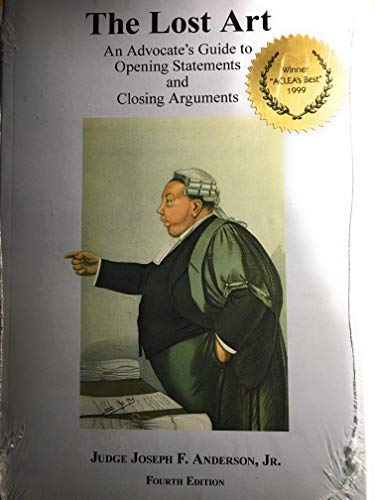 9780943856872: The Lost Art: An Advocate's Guide to Effective Closing Argument