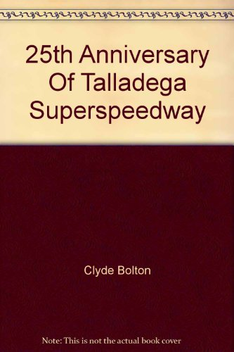25th Anniversary Of Talladega Superspeedway: Clyde Bolton