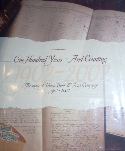 9780943860244: One Hundred Years - And Counting: The Story Of Union Bank & Trust Company: 1902-2002