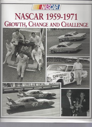 Nascar 1959-1971 : Growth, Change and Challenge: Nascar