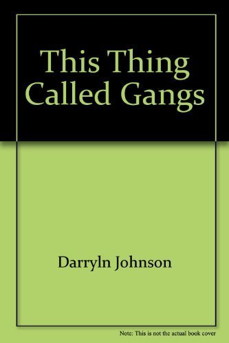 This thing called gangs: A guide to recognizing the danger signs: Johnson, Darryln