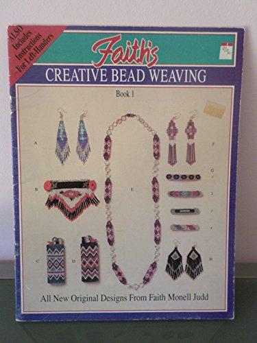 Faith's Creative Bead Weaving: Faith Monell Judd
