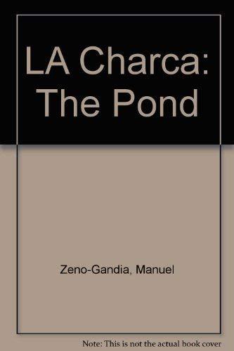 LA Charca: The Pond: Zeno-Gandia, Manuel