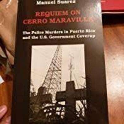 9780943862361: Requiem on Cerro Maravilla: The Police Murders in Puerto Rico and the U.S. Government Cover-Up