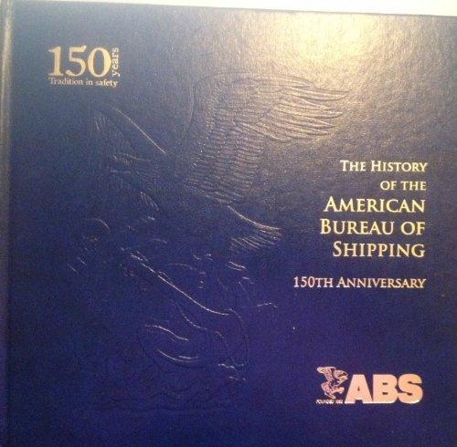 The History of the American Bureau of: Wade, Stewart, Ed.