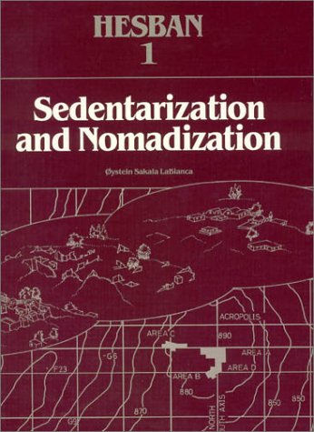 9780943872001: Sedentarization and Nomadization: Food System Cycles at Hesban and Vicinity in Transjordan