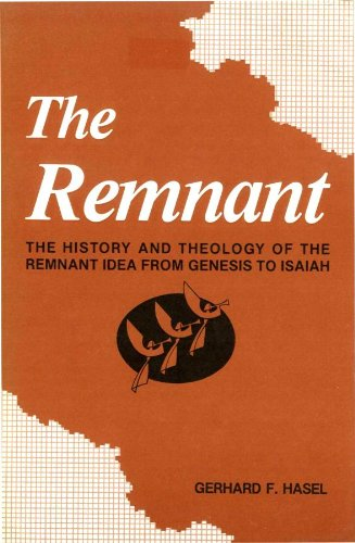 9780943872056: The Remnant: The History and Theology of the Remnant Idea from Genesis to Isaiah