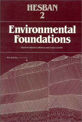 ENVIRONMENTAL FOUNDATIONS: STUDIES OF CLIMATICAL, GEOLOGICAL, HYDROLOGICAL, AND PHYTOLOGICAL COND...