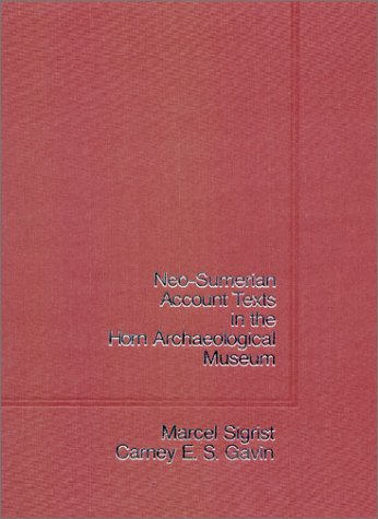 9780943872315: Neo-Sumerian Account Texts in the Horn Archaeological Museum: Andrews University Cuneiform Texts (Institute of Archaeology Publications. Assyriological Series, V. 6)