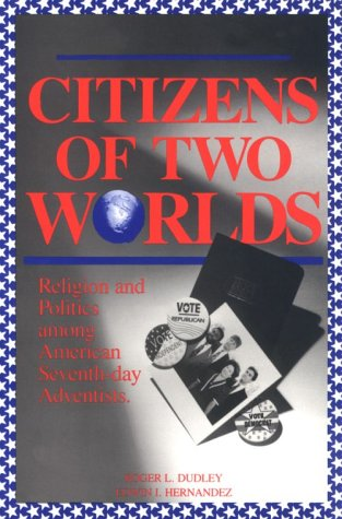 9780943872667: Citizens of Two Worlds: Religion and Politics among American Seventh-day Adventists